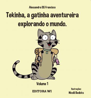Tekinha a gatinha aventureira - Alessandra DS Francisco