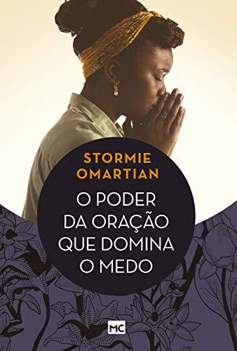 o poder da oração que domina o medo _ Stormie Omartian